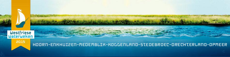 Westfriese Waterweken 2015 zes weekenden vol activiteiten