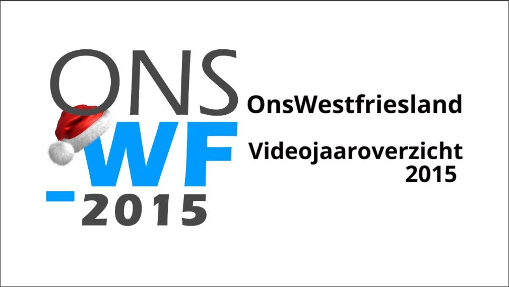 OnsWestfriesland videojaaroverzicht 2015