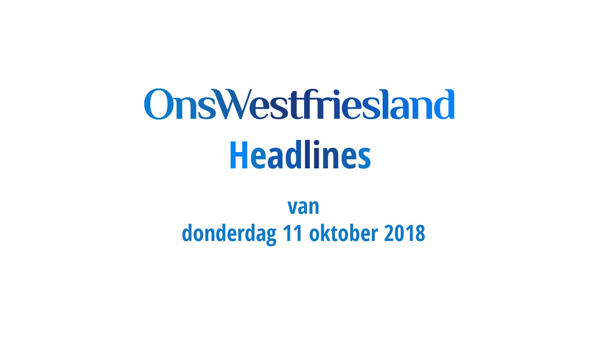 OnsWestfriesland Headlines 11 oktober 2018 [video]