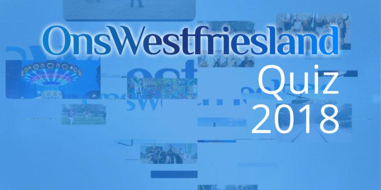 2018 Quiz wat is er allemaal in Westfriesland gebeurt?