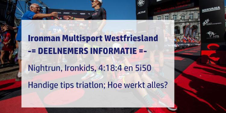 Uitgebreide uitleg en informatie deelnemers Ironman Westfriesland [video]