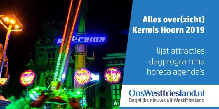 Alles over Kermis Hoorn 2019; Attracties, kermis en horeca programma (updates)