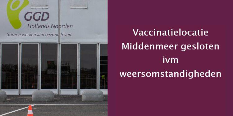 Vaccinatielocatie Middenmeer acuut gesloten 'openhouden niet verantwoord'; Zaterdag ook dicht
